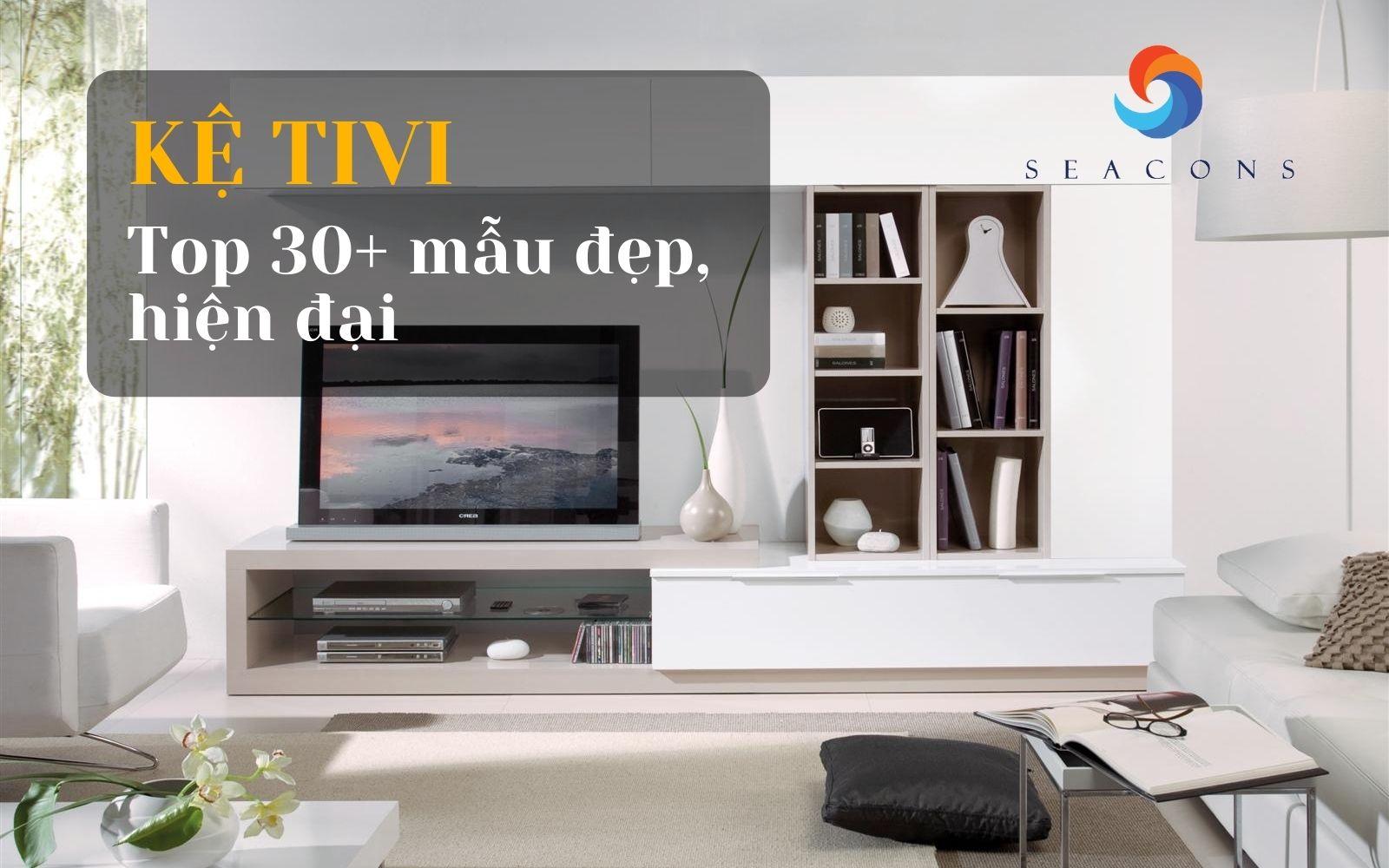 [2021] Top 30 Mẫu kệ tivi đẹp nhất cho căn nhà của bạn