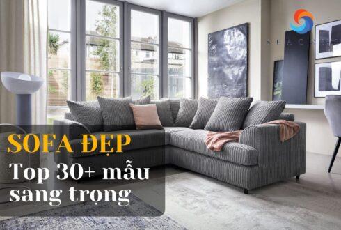 Sofa đẹp hiện đại – Top 30+ mẫu giúp phòng khách thêm sang trọng